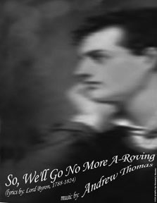 so we'll go no more a roving So, we'll go no more a roving is a poem, written by (george gordon) lord byron (1788–1824), and included in a letter to thomas moore on 28 february 1817 moore published the poem in 1830.